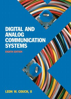 Digital Analog Communication Systems By Couch, Leon W.